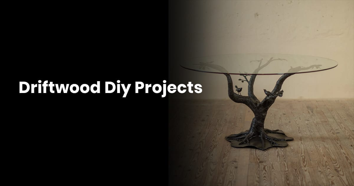Driftwood DIY Projects
