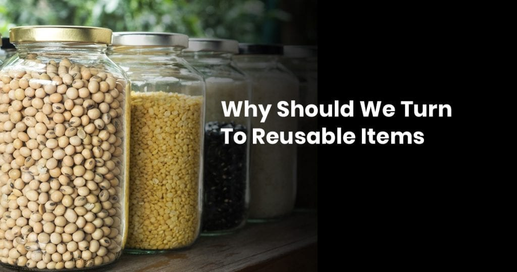 Why Should We Turn to Reusable Items