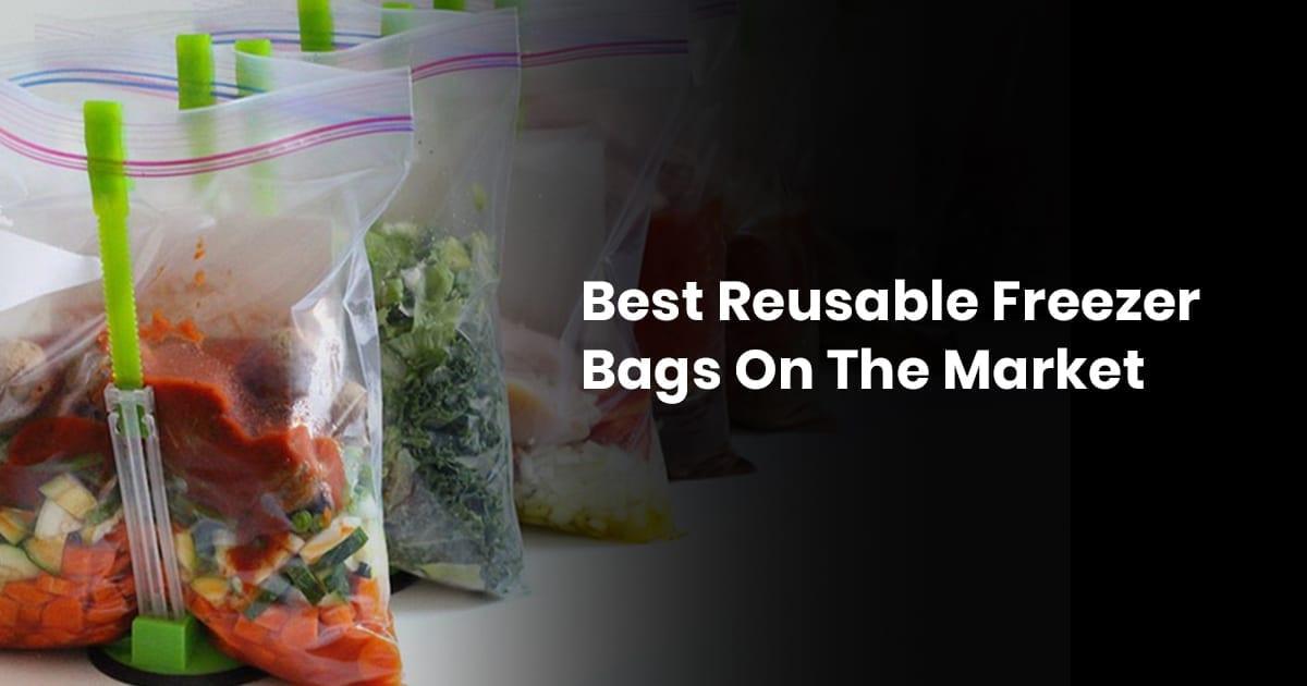 Best Reusable Freezer Bags On The Market
