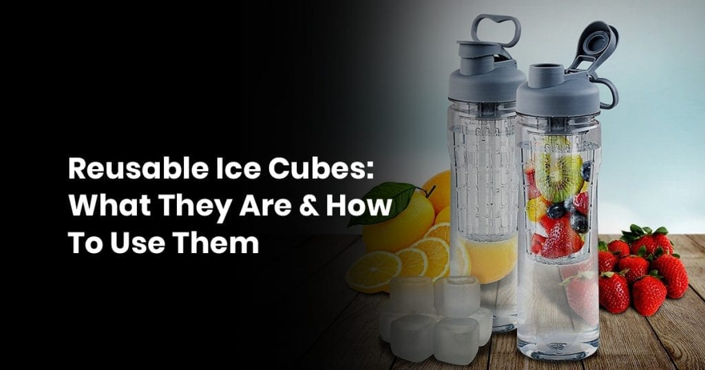 7 Reusable Ice Cubes What They Are How To Use Them