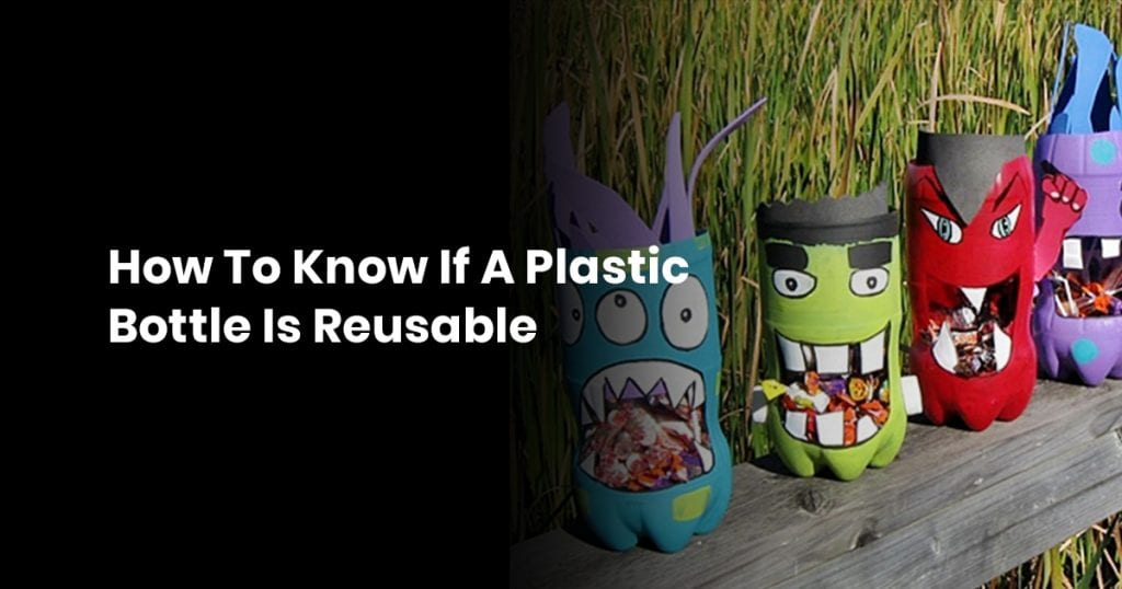 How to Know if Plastic Bottle is Reusable